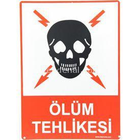 İş Koruma Ölüm Tehlikesi 25x35 Cm Bilgilendirme Levhası