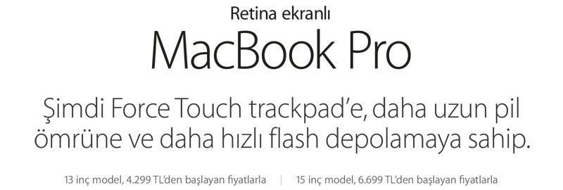 MacBook Pro Retina ekranlı Küçük bir dokunuş. Büyük bir güç. Şimdi Force Touch trackpad'e, daha uzun pil ömrüne ve daha hızlı flash depolamaya sahip.