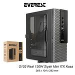 Everest S102 Real 130W Siyah Mini ITX Kasa Siyah